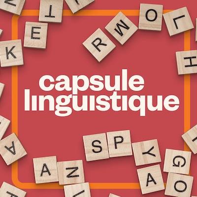 La capsule linguistique.
