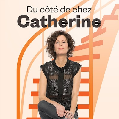 Du côté de chez Catherine, ICI Première.