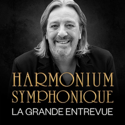 Harmonium symphonique : la grande entrevue.