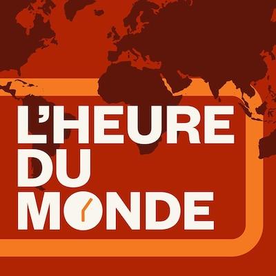 L'heure du monde sur ICI Première.