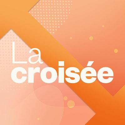 La croisée, ICI Première.