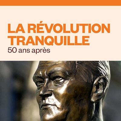 La Révolution tranquille, 50 ans après, audionumérique.
