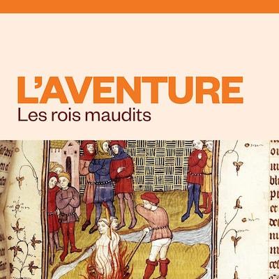 L'aventure - Les rois maudits, audionumérique.