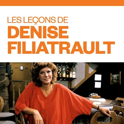 Les leçons de Denise Filiatrault, audionumérique