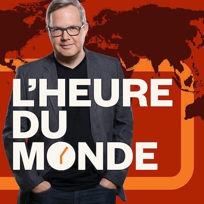 L'heure du monde, ICI Première.