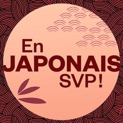 En japonais SVP!