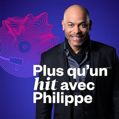 Plus qu'un hit avec Philippe, ICI Musique.
