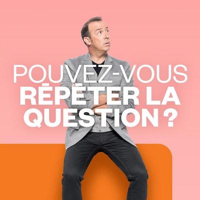 Pouvez-vous répéter la question?, ICI Première.