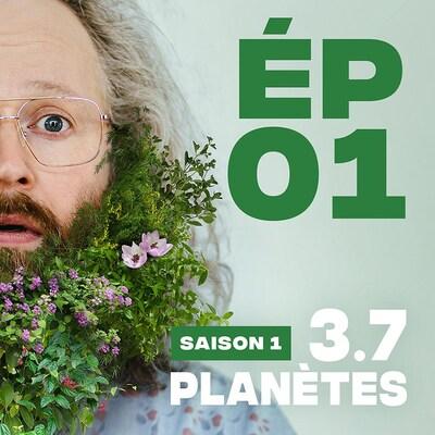 Présentation de l'épisode 01 de la saison 1 de 3.7 Planètes, avec François Bellefeuille, avec une barbe de feuilles et de fleurs.