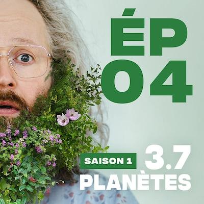 Présentation de l'épisode 04 de la saison 1 de 3.7 Planètes, avec François Bellefeuille, avec une barbe de feuilles et de fleurs.