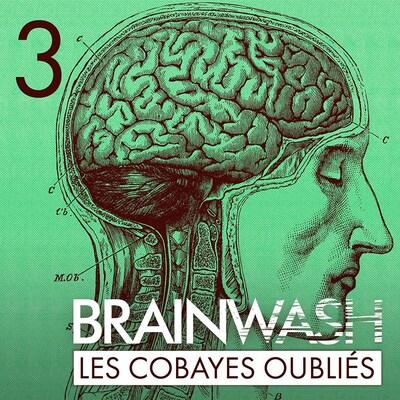 L'épisode La course au lavage de cerveau du balado Brainwash : les cobayes oubliés.