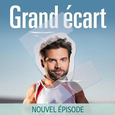 Écoutez le nouvel épisode du balado Grand écart.