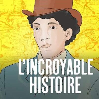 L'épisode Le géant Beaupré du balado L'incroyable histoire.