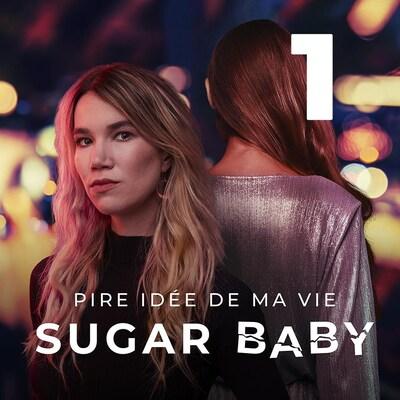 Pire idée de ma vie : sugar baby, premier épisode.