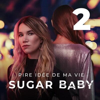 Pire idée de ma vie : sugar baby, deuxième épisode.
