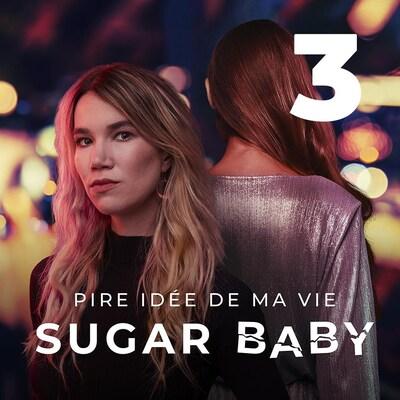 Pire idée de ma vie : sugar baby, troisième épisode.