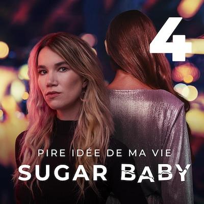 Pire idée de ma vie : sugar baby, quatrième épisode.