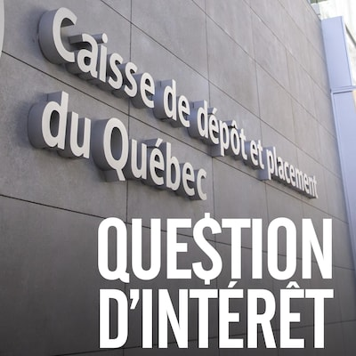 L'édifice de la Caisse de dépôt et placement du Québec.