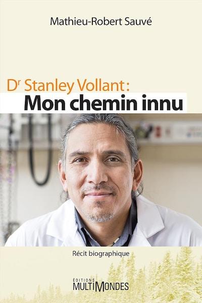Page couverture du livre Dr Stanley Vollant : mon chemin innu. Il s'agit d'une photo du visage de Stanley Vollant.