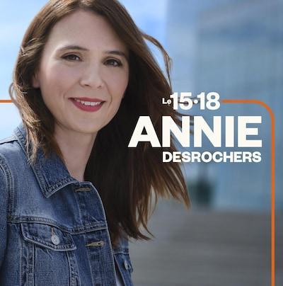 Publicité : ICI PREMIÈRE présente le 15-18 avec Annie Desrochers en semaine 15 heures.