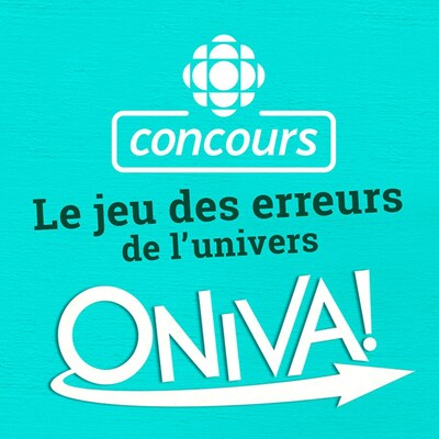 Concours Radio-Canada : Le jeu des erreurs de l'univers ONIVA!