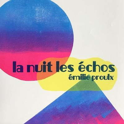 """La pochette de l'album """"La nuit les échos"""", d'Émilie Proulx."""