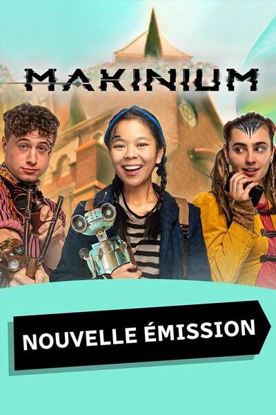 Makinium - Nouvelle émission