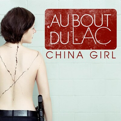 Au bout du lac - China girl