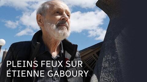 Pleins feux sur Étienne Gaboury