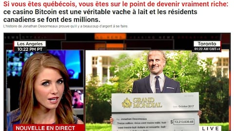 La page a l'air d'un article de média d'information. On voit une présentatrice de nouvelles et un homme tenir un chèque valant 13 millions de dollars. « Si vous êtes québécois, vous êtes sur le point de devenir vraiment riche: ce casino Bitcoin est une véritable vache à lait et les résidents canadiens se font des millions », est-il écrit.
