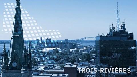 Le centre-ville de Trois-Rivières vu de haut