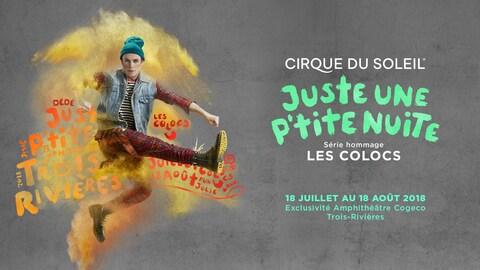 Le spectacle du Cirque du Soleil s'intitulera « Juste une p'tite nuite ».