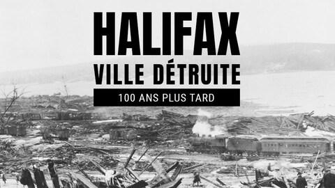 Habillage infographique du dossier : Halifax, ville détruite : 100 ans plus tard