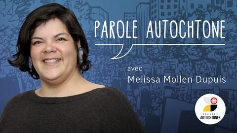 Parole autochtone, avec Melissa Mollen Dupuis.