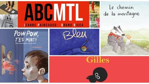Montage des couvertures des livres ABCMTL, Le chemin de la montagne, Pow Pow t'es mort, Bleu et Gilles.