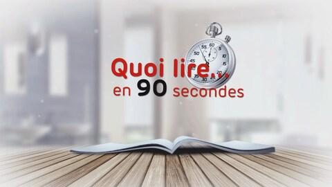 Quoi lire... en 90 secondes