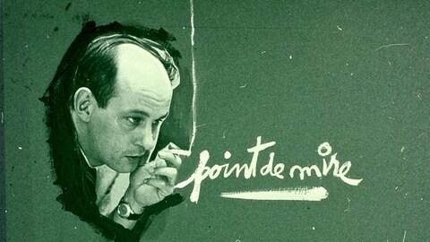 Image d'ouverture de l'émission avec une photo de la tête de l'animateur qui fume, et le titre « Point de mire » écrit à la craie