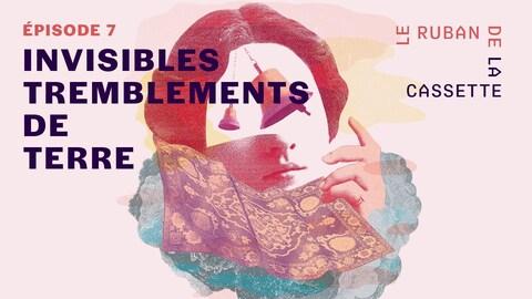 Image-titre de l'épisode 7 de la série Le ruban de la cassette.