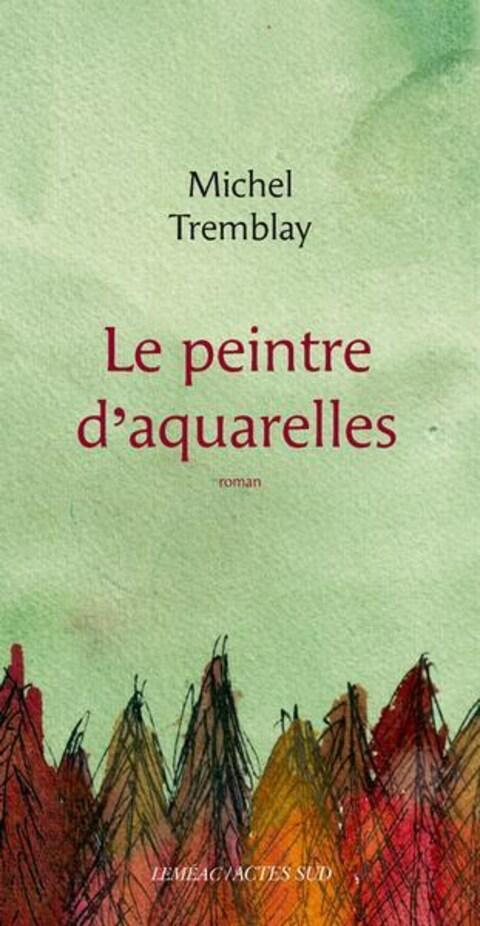 La page couverture du nouveau roman de Michel Tremblay