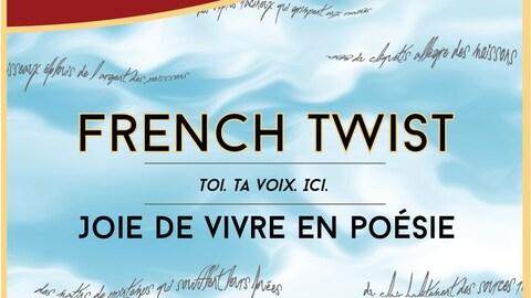 L'inscription French Twist, toi ta voix ici, joie de vivre en poésie, sur un fond de ciel bleu avec quelques nuages.