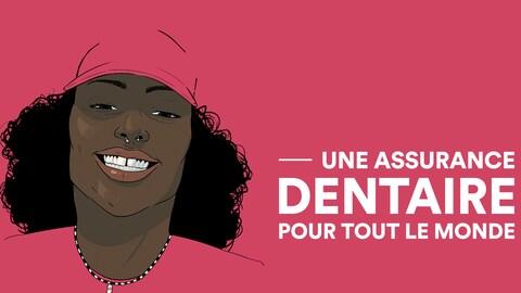 Une affiche électorale de Québec solidaire, montrant une femme noire tout sourire. A côté d'elle, on peut lire Une assurance dentaire pour tout le monde