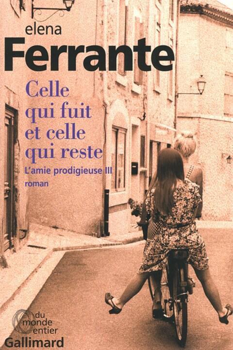 Celle qui fuit et celle qui reste , de la mystérieuse écrivaine Elena Ferrante, vient de paraître.