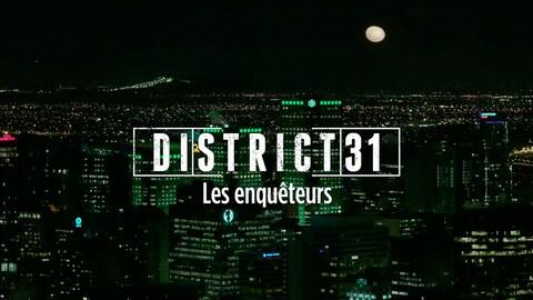 District 31 Documentaire Les enquêteurs