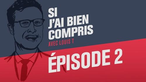 Le deuxième épisode de l'émission  Si j'ai bien compris avec Louis T