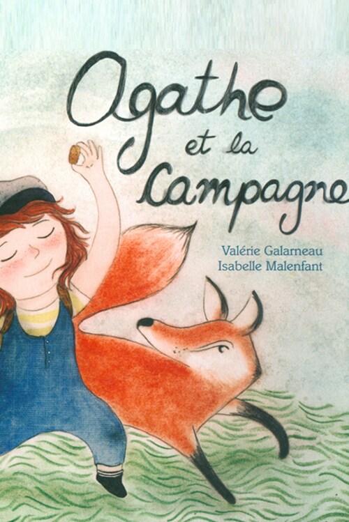 La couverture du livre Agathe et la campagne de Valérie Galarneau et Isabelle Malenfant