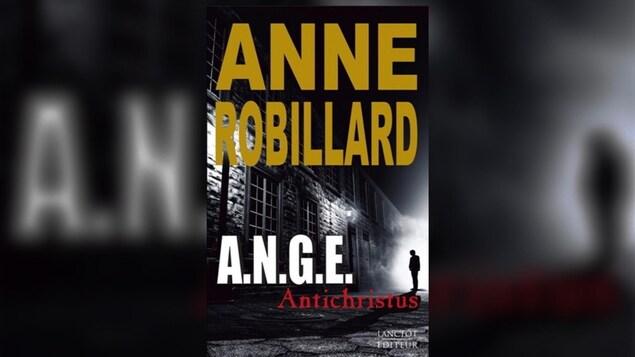 Couverture du premier tome de la série « A.N.G.E. », d'Anne Robillard