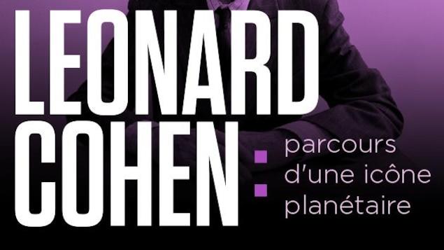 Leonard Cohen avec une casquette où on présente, en lettre, un dossier spécial sur son parcours de vie et d'artistes.