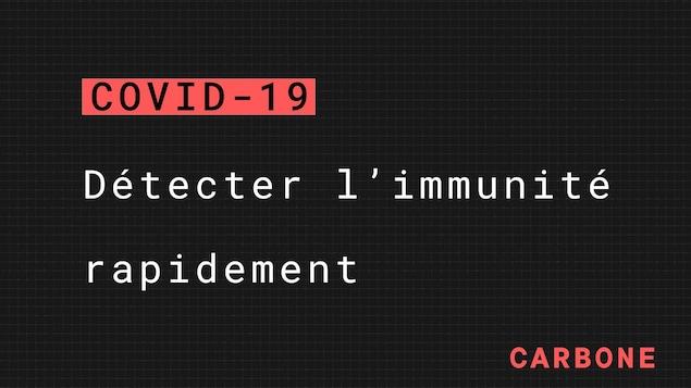 COVID-19: détecter l'immunité rapidement