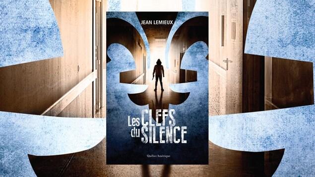 La couverture du livre « Les clefs du silence », de Jean Lemieux