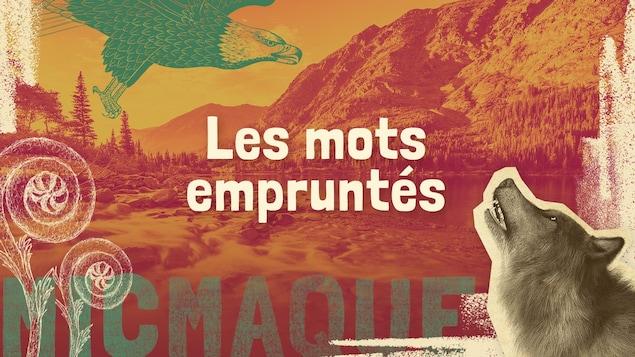 Lexique micmaque-français des mots et expressions liés aux mots empruntés à une autre langue.
